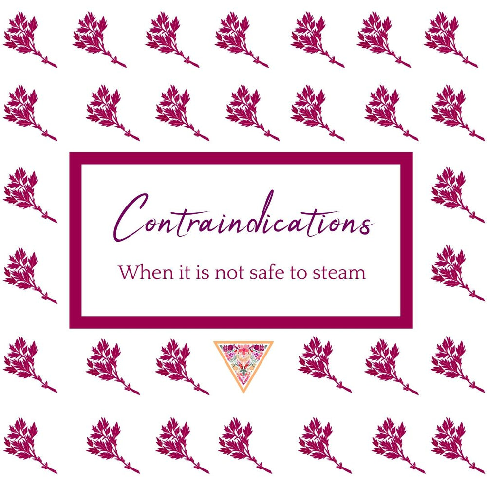 Contraindications - when not to vaginal steam