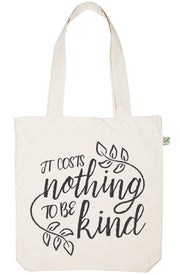 It Costs Nothing to Be Kind Tote