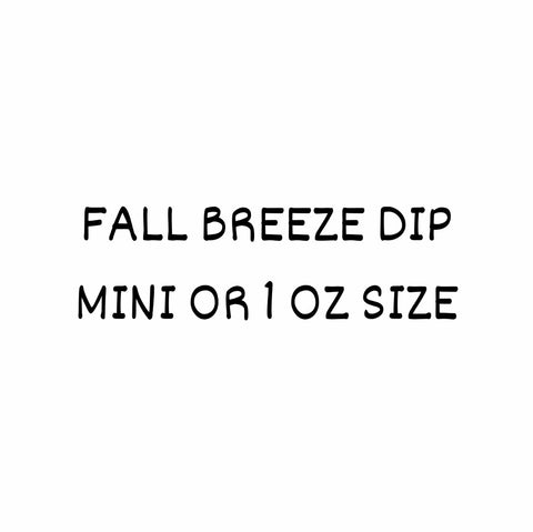 Fall Breeze Dip