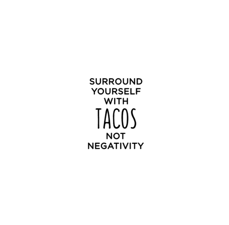 WATERSLIDE Tacos Not Negativity