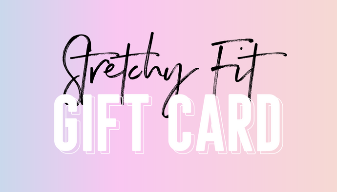 Stretchy Fit Gift Card