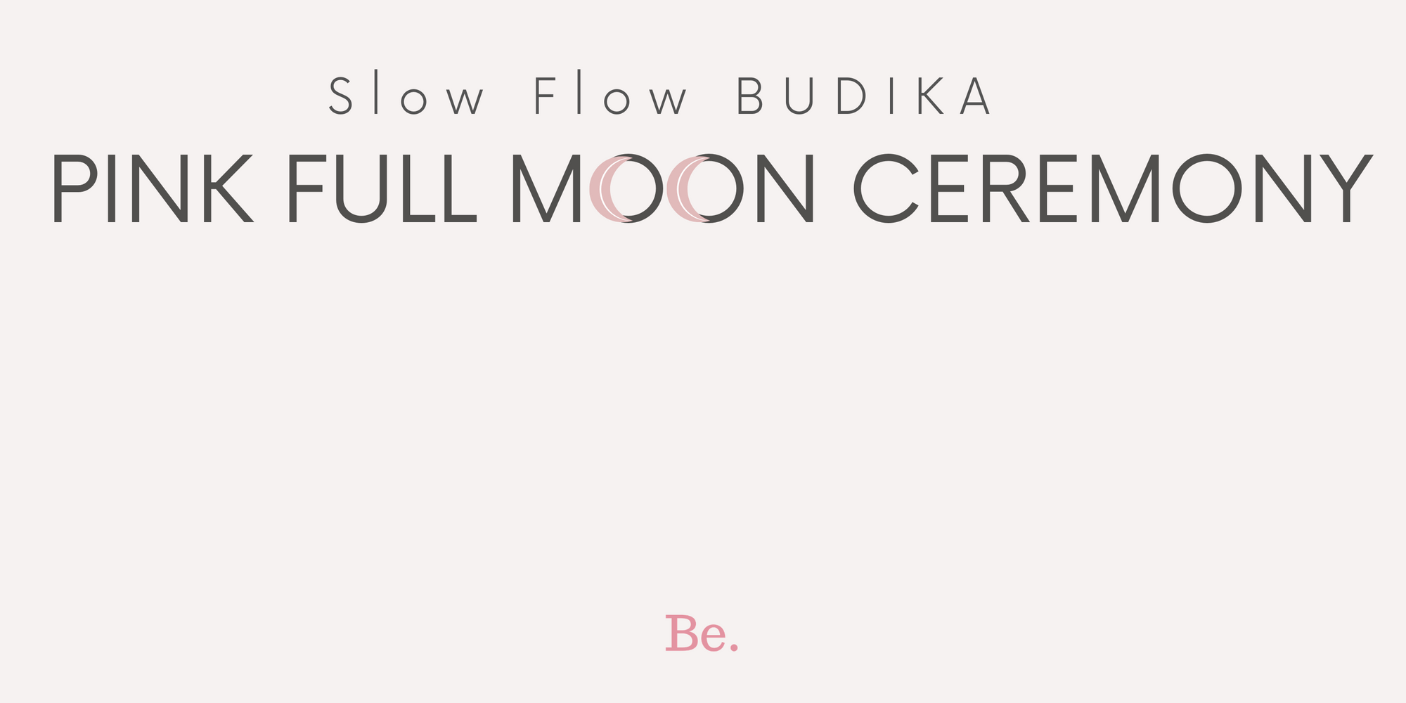 PINK FULL MOON SLOW FLOW