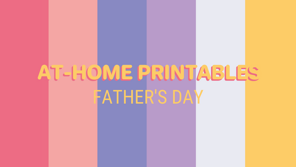 At-Home Printables, Father's Day