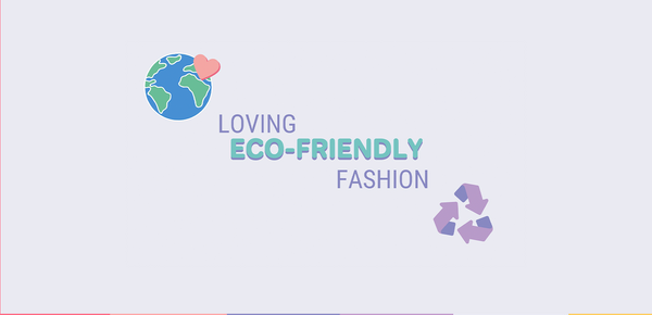 Loving Eco-Friendly Fashion