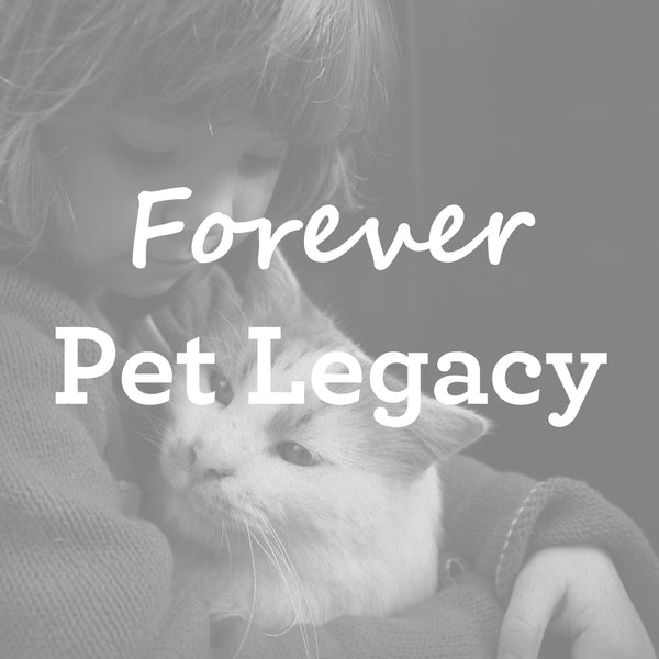 Pet Legacy - FOREVER Legacy