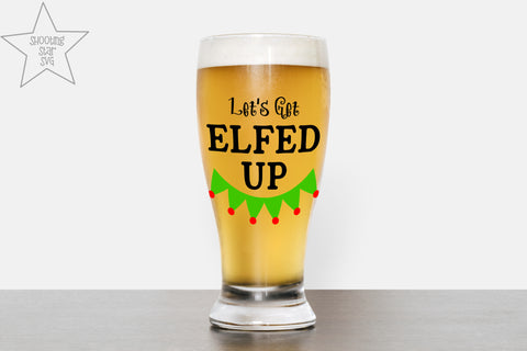 Let's Get Elfed Up SVG