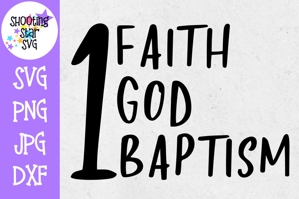 One Faith One God One Baptism SVG - Religious SVGs