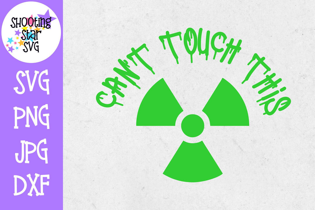 Can't Touch This SVG - Nuclear SVG