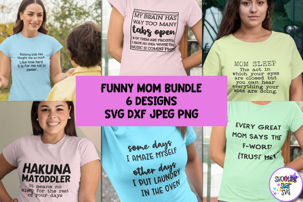 Funny Mom Shirt SVG Bundle - Funny Mom Quote SVG Bundle