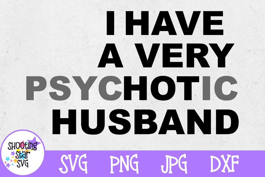 I have a Very Hot Husband SVG - Funny SVG