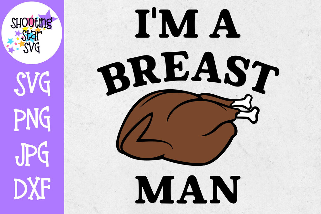 I'm a Breast Man SVG - Funny Turkey SVG - Thanksgiving SVG