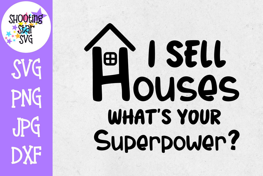 I sell Houses What's your Superpower SVG - Real Estate SVG
