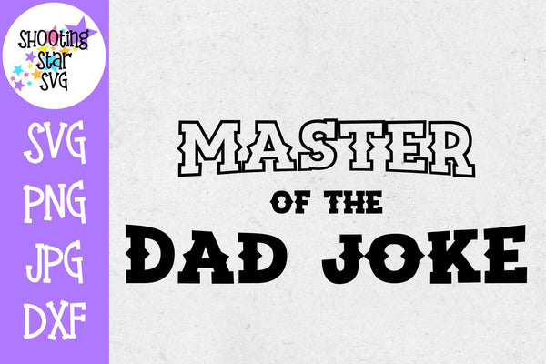 Master of the Dad Joke SVG - Father's Day SVG