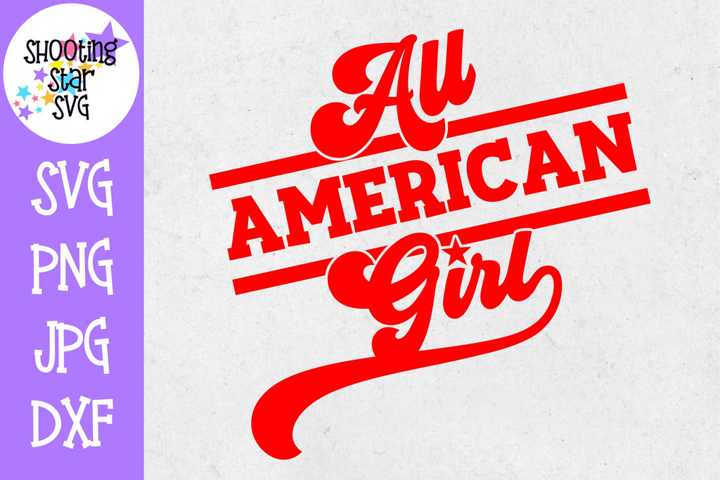 All American Girl SVG - Fourth of July SVG
