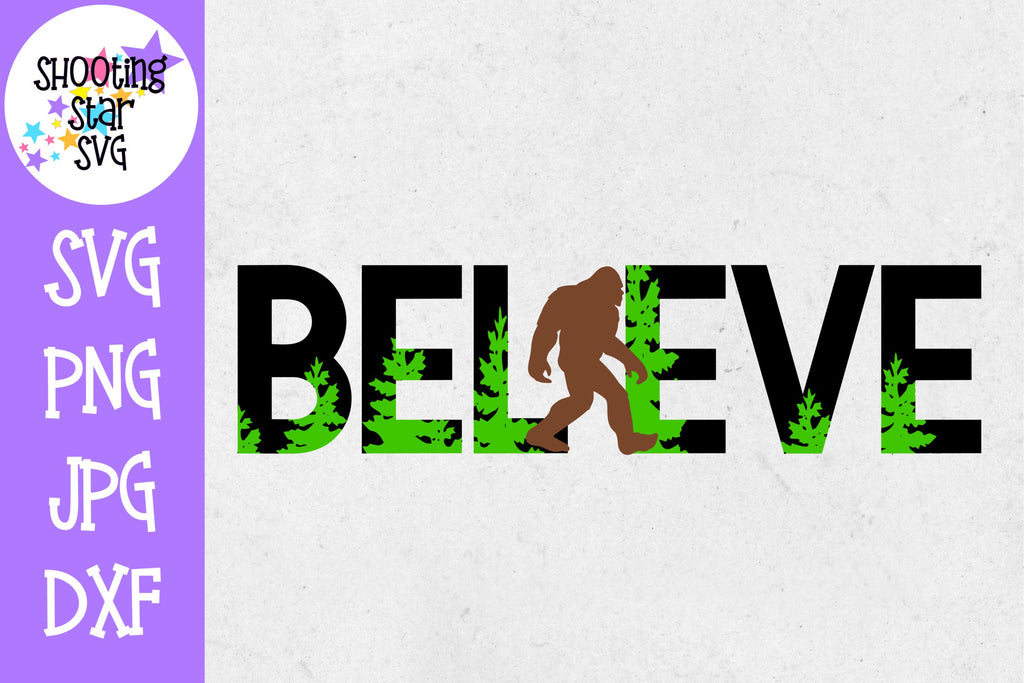 BELIEVE with Bigfoot - Sasquatch SVG - Outdoors SVG