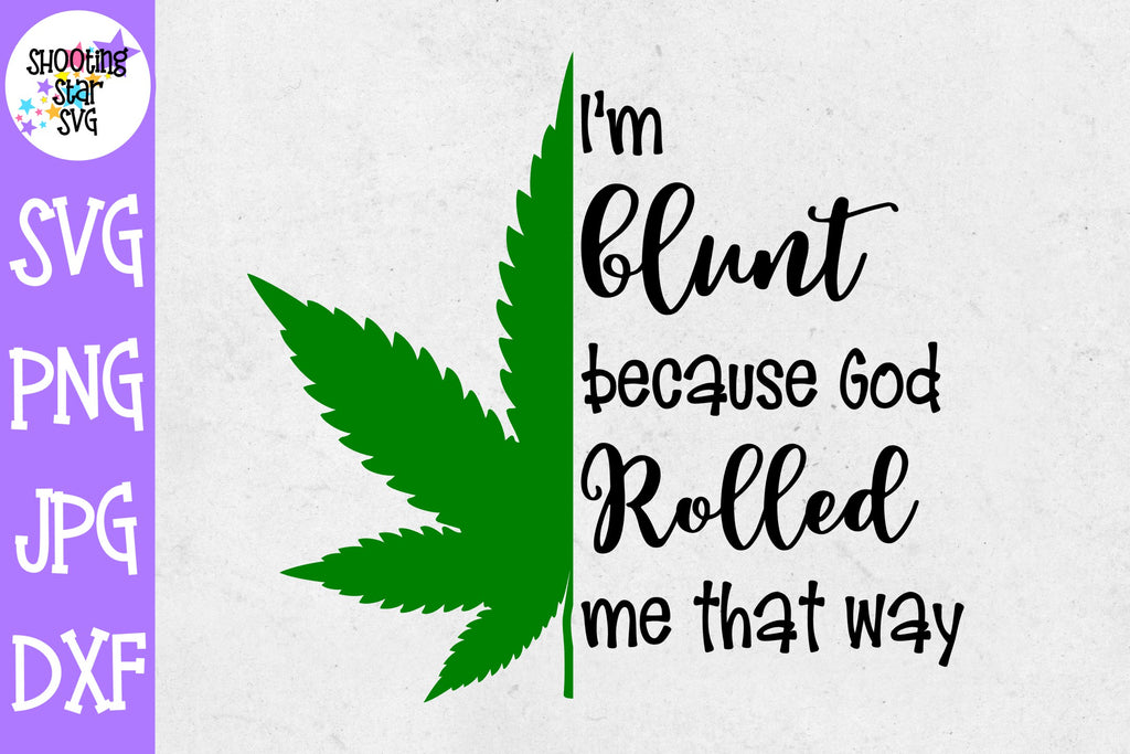 I'm blunt because god rolled me that way svg - Weed SVG - Marijuana SVG - Rolling Tray SVG