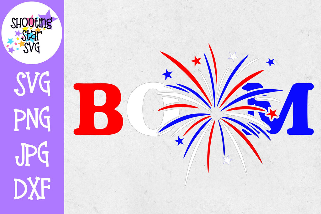 BOOM with Fireworks SVG - Fourth of July SVG