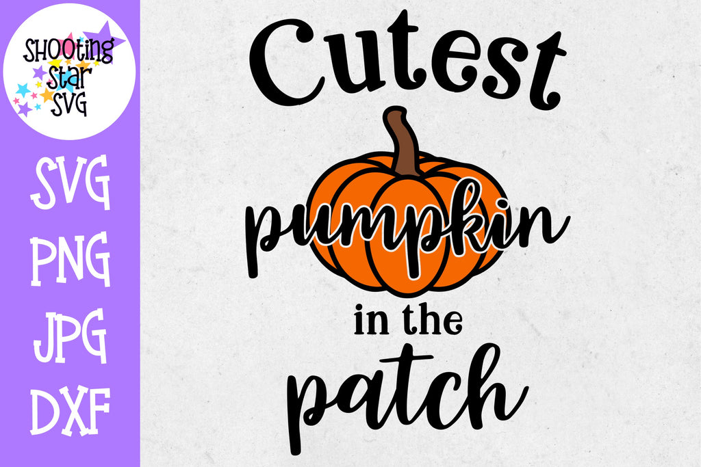 Cutest Pumpkin in the Patch SVG - Pumpkin SVG - Halloween SVG