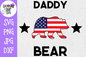 Daddy bear with American Flag - Fourth of July SVG