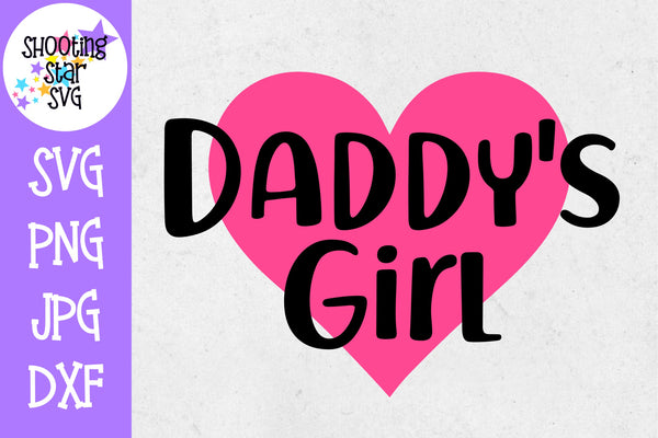 Daddy's Girl with Heart svg - Father's Day shirt  - I love daddy -