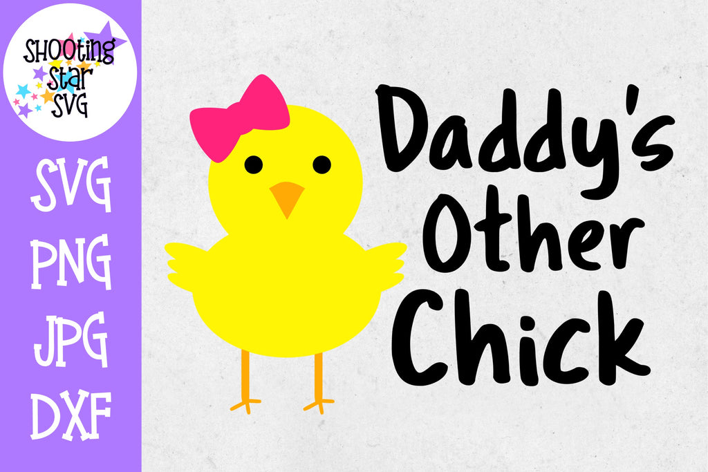 Daddy's Other Chick SVG - Spring SVG - Easter SVG
