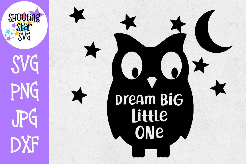 Dream Big Little One Owl SVG - Nursery Sign SVG - Owl SVG