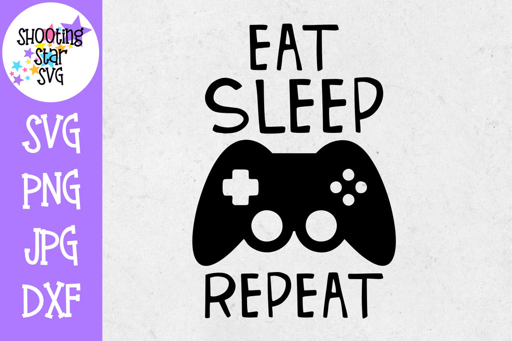 Eat Sleep Game Repeat SVG - Video Gamer SVG - Nerdy SVG
