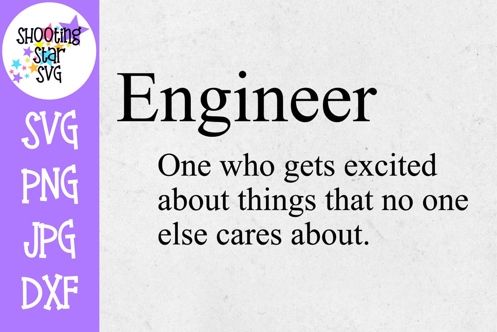 Engineer Excited Nothing Definition - Funny SVG - Nerdy SVG