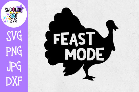 Feast Mode with Turkey SVG - Thanksgiving SVG