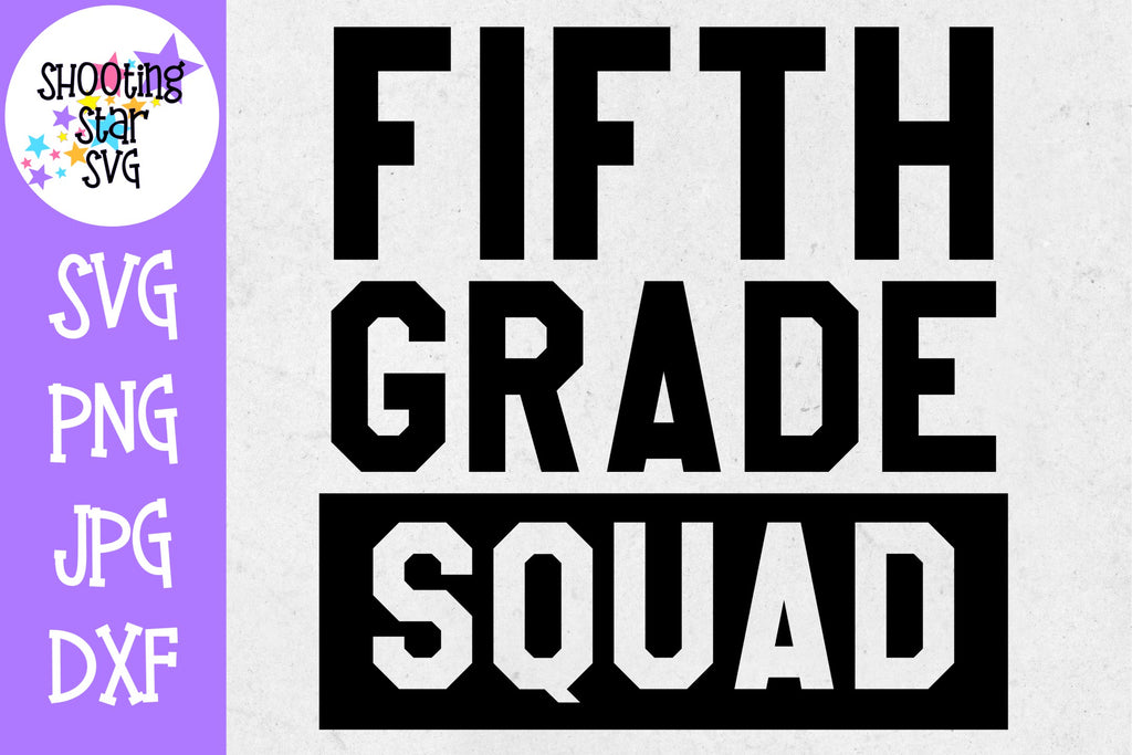 Fifth Grade Squad - First Day of School SVG