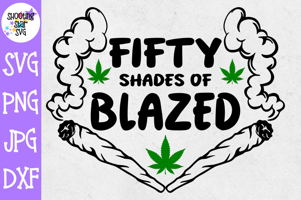 Fifty Shades of Blazed svg - Weed SVG - Marijuana SVG - Rolling Tray SVG