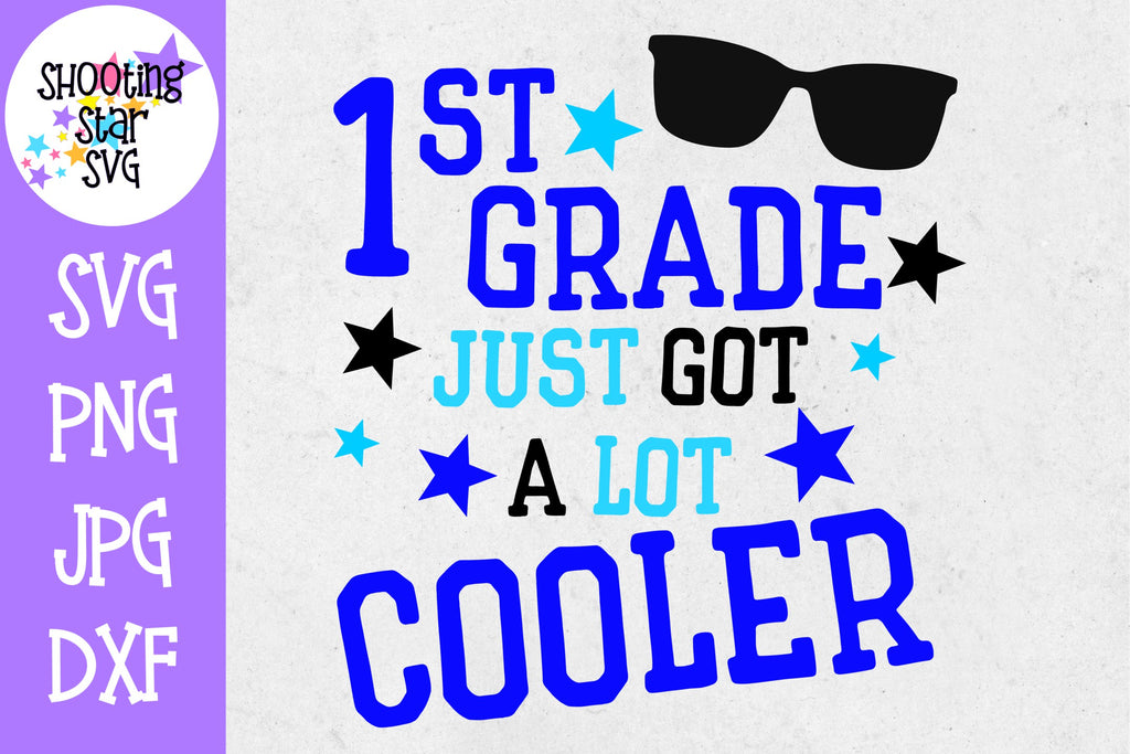 First Grade Just got a Lot Cooler SVG - First Day of School