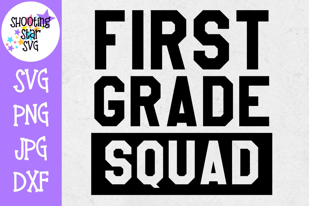First Grade Squad - First Day of School SVG