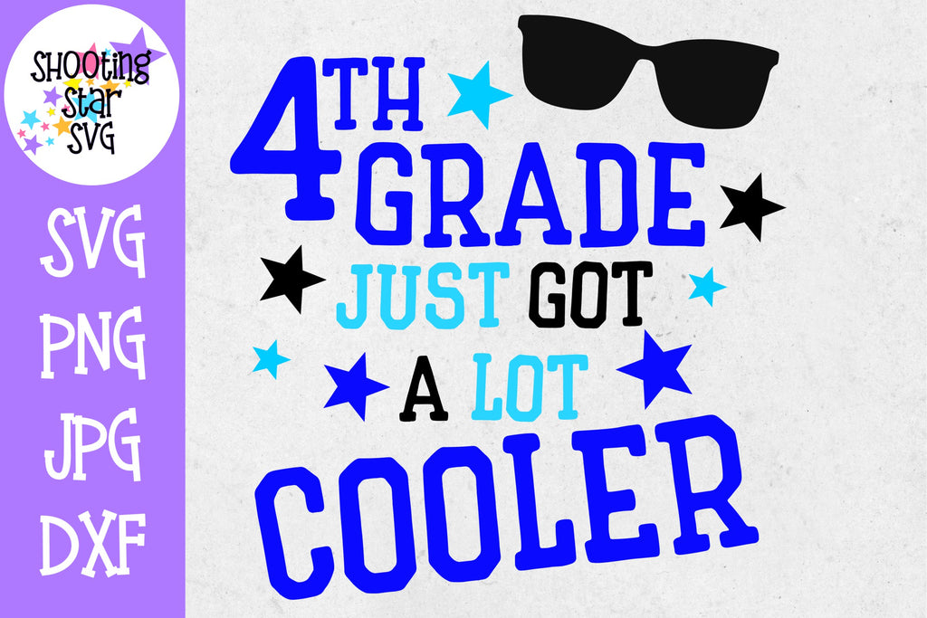 Fourth Grade Just got a Lot Cooler SVG - First Day of School