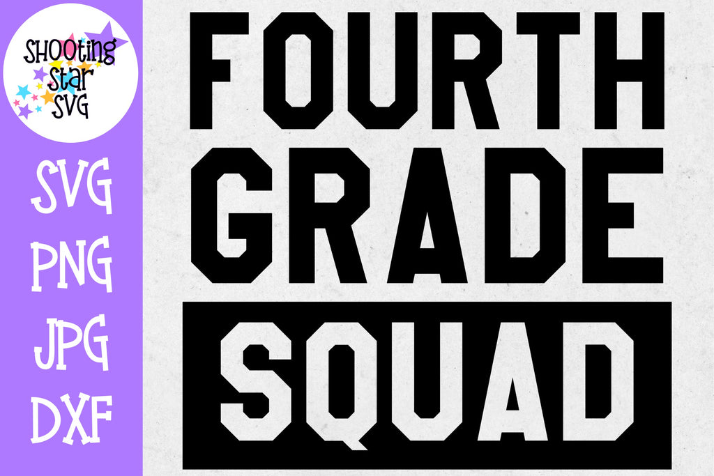 Fourth Grade Squad - First Day of School SVG