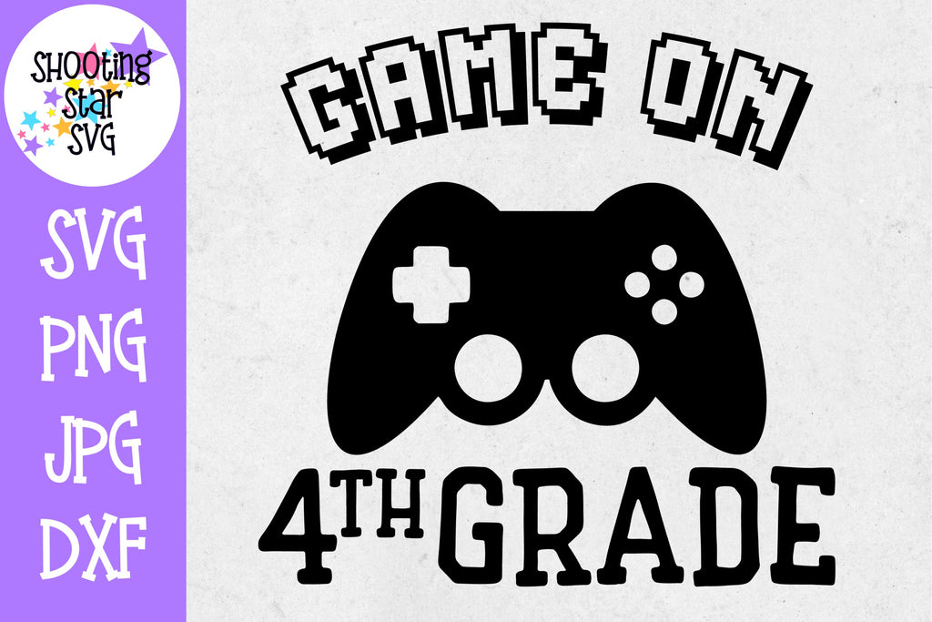 Game on Fourth Grade SVG - First Day of School SVG