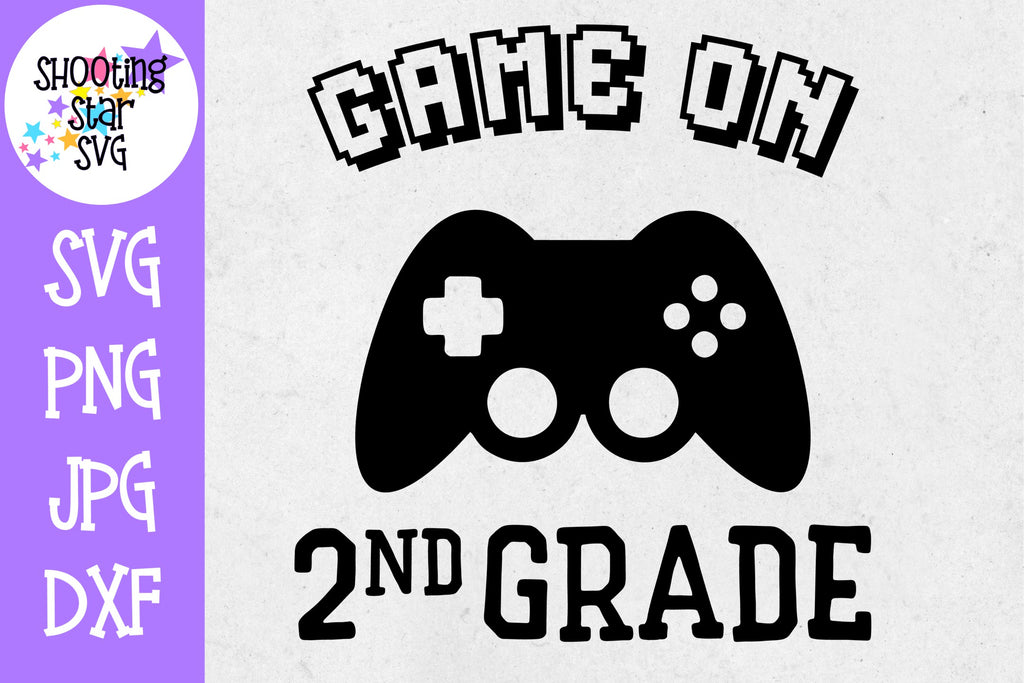 Game on Second Grade SVG - First Day of School SVG
