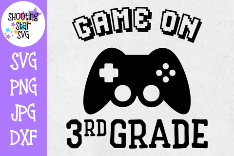 Game on Third Grade SVG - First Day of School SVG