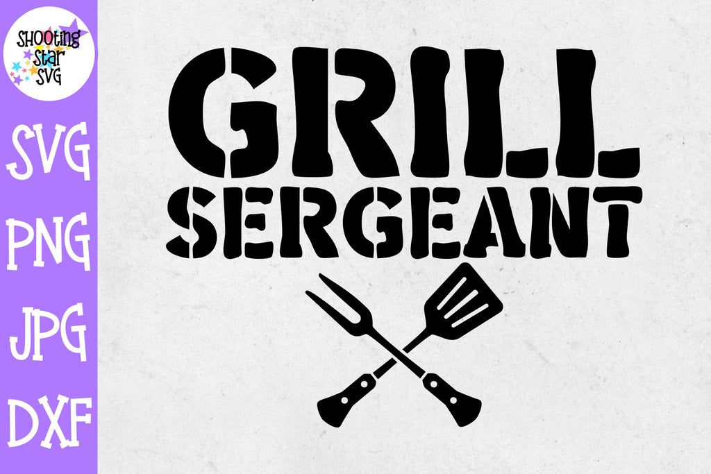 Grill Sergeant SVG - Grilling SVG - Father's Day SVG