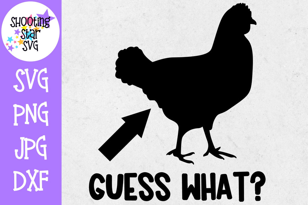 Guess What Chicken Butt SVG - Children's SVG