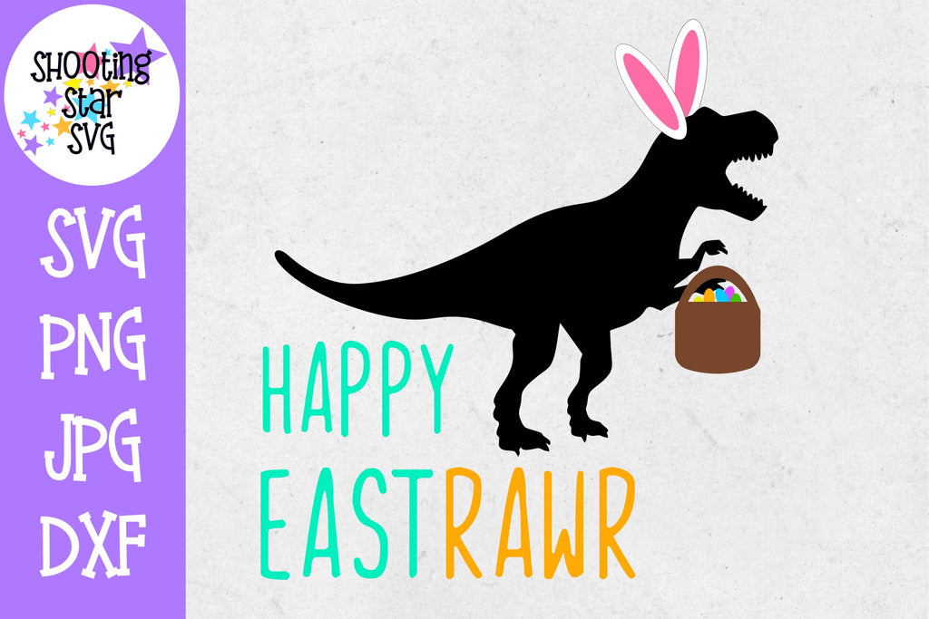 Happy Eastrawr SVG - Dinosaur SVG - Spring SVG - Easter SVG