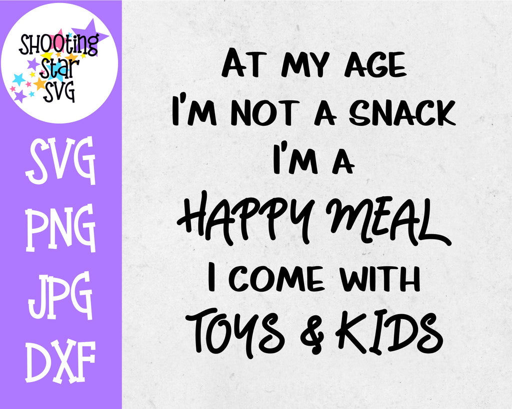 I'm Not a Snack I'm a Happy Meal - Funny SVG - Mom SVG