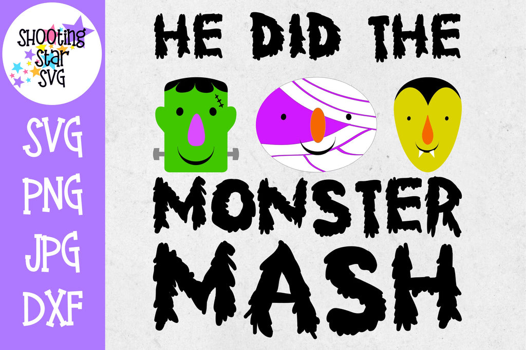 He Did the Monster Mash - Monster Faces - Halloween SVG