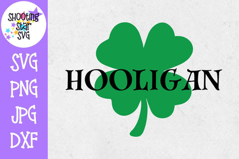 Hooligan with Four Leaf Clover - St. Patrick's Day SVG