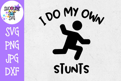 I Do my Own Stunts SVG - Funny SVG - Father's Day SVG