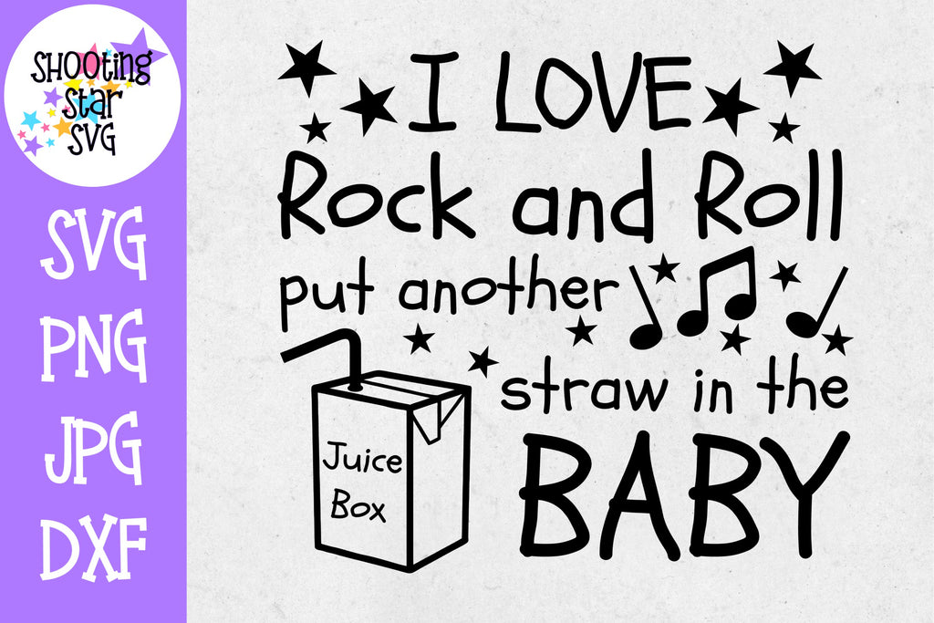 I love Rock and Roll Put Another Straw in the Juice Box SVG