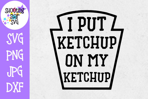 I put ketchup on my Ketchup SVG - Children's SVG