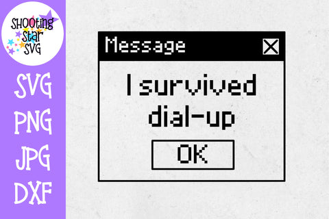 I Survived Dial Up SVG - Old School SVG - Nerdy SVG