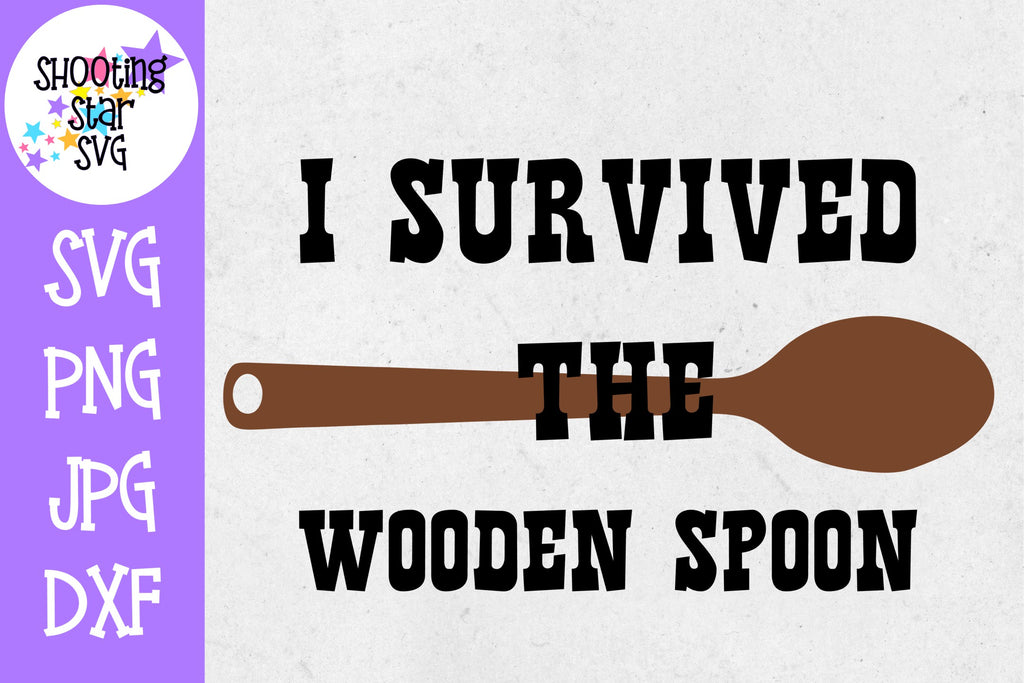 I survived the Wooden Spoon - Funny Childhood SVG