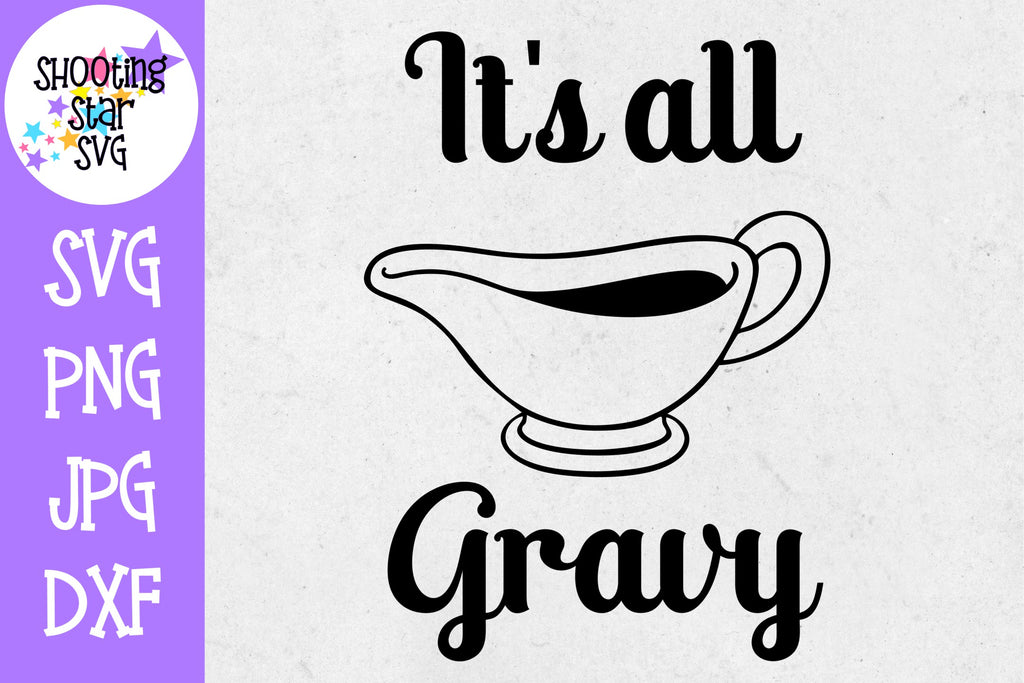 It's all gravy SVG - Thanksgiving SVG